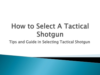 How to Select A Tactical Shotgun
