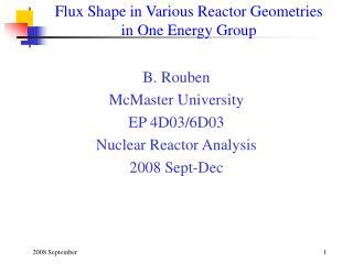 Flux Shape in Various Reactor Geometries  in One Energy Group