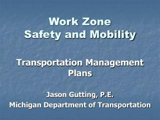 Work Zone Safety and Mobility