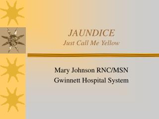 JAUNDICE Just Call Me Yellow