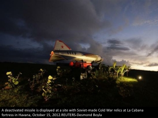 Relics of the Cuban Missile Crisis
