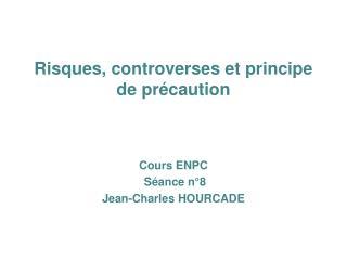 Risques, controverses et principe de pr caution