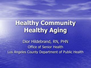 Healthy Community Healthy Aging