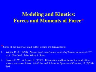 Modeling and Kinetics: Forces and Moments of Force