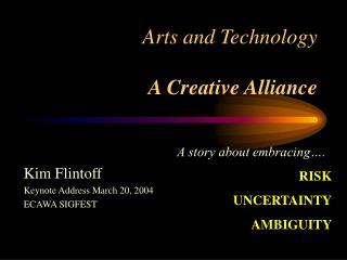 Arts and Technology  A Creative Alliance