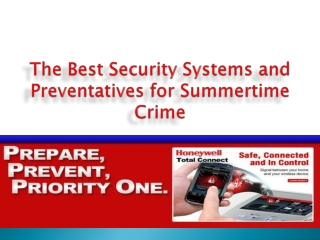 The Best Security Systems and Preventatives for Summertime C