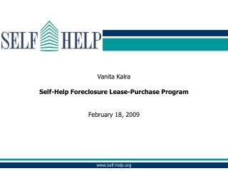 Vanita Kalra  Self-Help Foreclosure Lease-Purchase Program   February 18, 2009