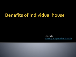 Benefits of Individual house