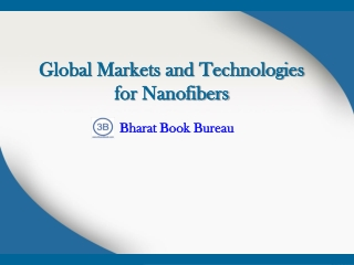 Global Markets and Technologies for Nanofibers