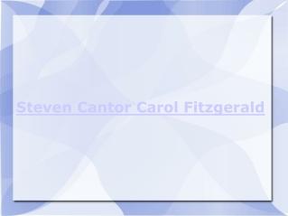 Steven Cantor Carol Fitzgerald