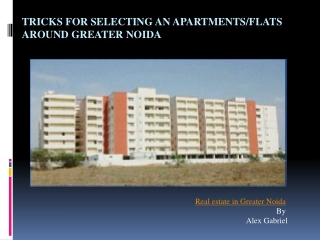 Tricks for selecting an apartments/flats around greater noid