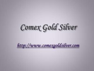 Comex Gold Silver