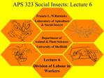APS 323 Social Insects: Lecture 6