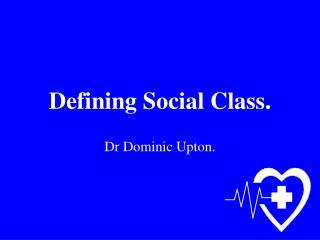 Defining Social Class.