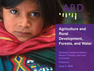 Agriculture and Rural Development, Forests, and Water