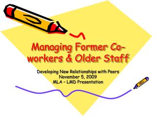 Managing Former Co-workers  Older Staff