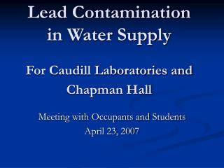 Lead Contamination  in Water Supply   For Caudill Laboratories and Chapman Hall