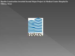 Hardin Construction Awarded Second Major Project At Medical