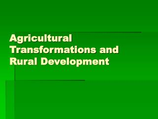 Agricultural Transformations and Rural Development