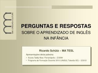 PERGUNTAS E RESPOSTAS SOBRE O APRENDIZADO DE INGL S NA INF NCIA