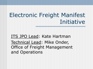 Electronic Freight Manifest Initiative