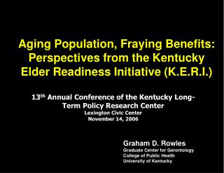 Aging Population, Fraying Benefits: Perspectives from the Kentucky Elder Readiness Initiative K.E.R.I.