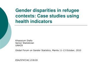 Gender disparities in refugee contexts: Case studies using health indicators