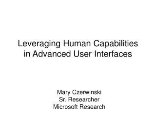 Leveraging Human Capabilities in Advanced User Interfaces