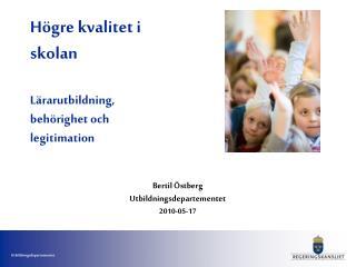H gre kvalitet i skolan  L rarutbildning, beh righet och legitimation