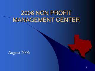 2006 NON PROFIT MANAGEMENT CENTER