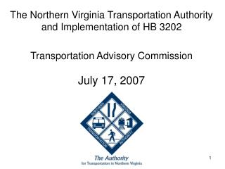 The Northern Virginia Transportation Authority and Implementation of HB 3202 Transportation Advisory Commission July 17,