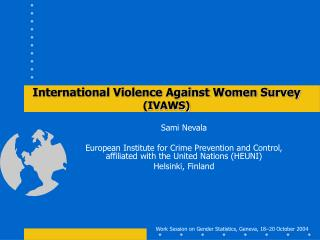 International Violence Against Women Survey  IVAWS