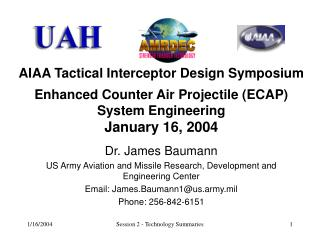 AIAA Tactical Interceptor Design Symposium  Enhanced Counter Air Projectile ECAP System Engineering January 16, 2004