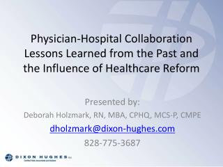 Physician-Hospital Collaboration  Lessons Learned from the Past and the Influence of Healthcare Reform