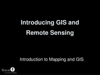 Introducing GIS and Remote Sensing
