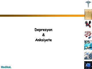 Depresyon    Anksiyete