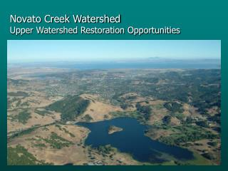 Novato Creek Watershed Upper Watershed Restoration Opportunities