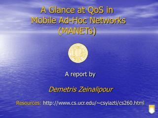 A Glance at QoS in  Mobile Ad-Hoc Networks MANETs