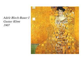 Adele Bloch-Bauer I Gustav Klimt 1907