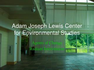 Adam Joseph Lewis Center for Environmental Studies