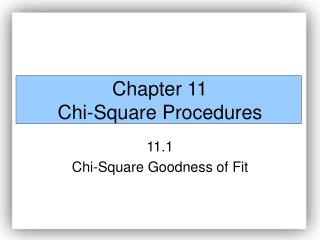 Chapter 11 Chi-Square Procedures