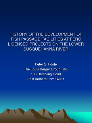 HISTORY OF THE DEVELOPMENT OF FISH PASSAGE FACILITIES AT FERC LICENSED PROJECTS ON THE LOWER SUSQUEHANNA RIVER