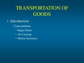 TRANSPORTATION OF GOODS