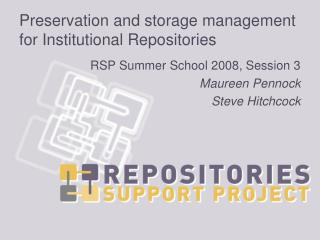 Preservation and storage management for Institutional Repositories