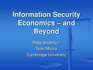 Information Security Economics   and Beyond