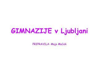 GIMNAZIJE v Ljubljani