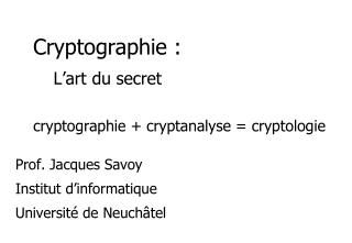 Cryptologie,   cryptographie,       cryptanalyse :    de Jules C sar   Internet