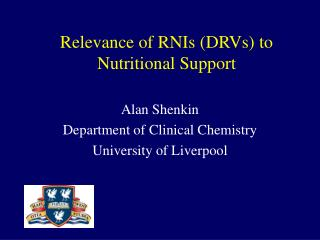 Relevance of RNIs DRVs to Nutritional Support