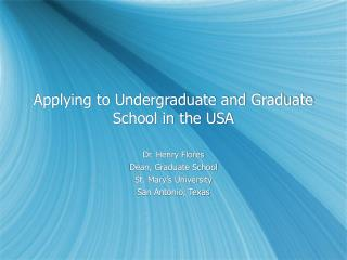 Applying to Undergraduate and Graduate School in the USA
