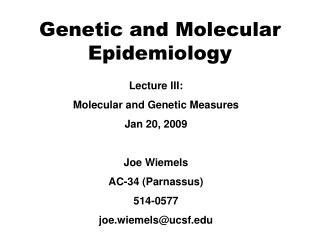 Genetic and Molecular Epidemiology